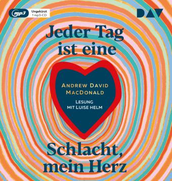 Jeder Tag ist eine Schlacht, mein Herz, 1 Audio-CD, 1 MP3