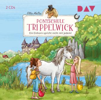 Ponyschule Trippelwick - Teil 2: Ein Einhorn spricht nicht mit jedem!, 2 Audio-CD