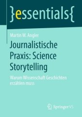 Journalistische Praxis: Science Storytelling
