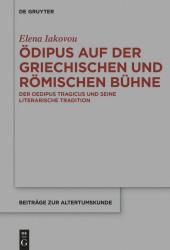 Ödipus auf der griechischen und römischen Bühne