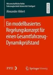 Ein modellbasiertes Regelungskonzept für einen Gesamtfahrzeug-Dynamikprüfstand