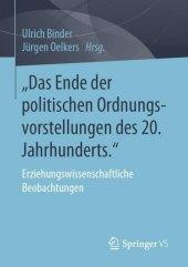 'Das Ende der politischen Ordnungsvorstellungen des 20. Jahrhunderts.'