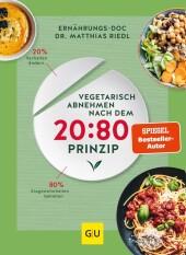 Vegetarisch abnehmen nach dem 20:80 Prinzip