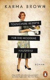 Todsichere Rezepte für die moderne Hausfrau