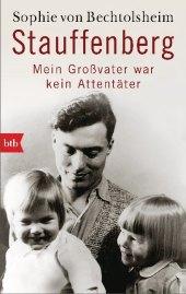 Stauffenberg - mein Großvater war kein Attentäter