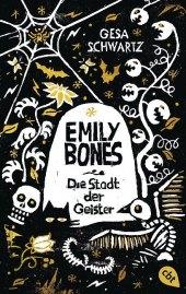 Emily Bones - Die Stadt der Geister
