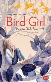 Bird Girl - Wie mein Glück fliegen lernte Cover