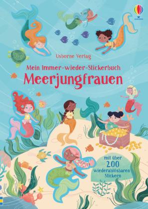 Mein Immer-wieder-Stickerbuch: Meerjungfrauen