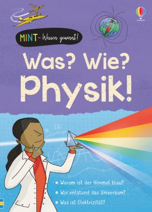 MINT - Wissen gewinnt! Was? Wie? Physik!