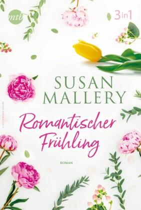 Romantischer Frühling mit Susan Mallery (3in1)