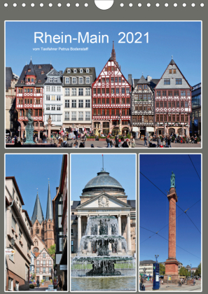 Rhein-Main 2021 vom Taxifahrer Petrus Bodenstaff (Wandkalender 2021 DIN A4 hoch)
