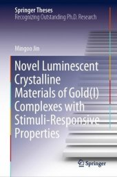 Novel Luminescent Crystalline Materials of Gold(I) Complexes with Stimuli-Responsive Properties