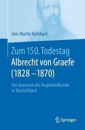 Zum 150. Todestag: Albrecht von Graefe (1828-1870)