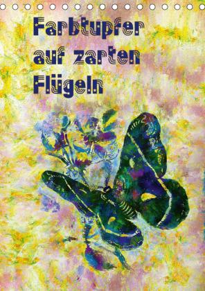 Farbtupfer auf zarten Flügeln (Tischkalender 2021 DIN A5 hoch)