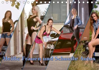 Heiße Frauen und schnelle Autos (Tischkalender 2021 DIN A5 quer)