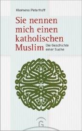 Sie nennen mich einen katholischen Muslim Cover