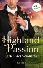 Highland Passion - Fesseln des Verlangens: Der Lockhart-Clan Band 3