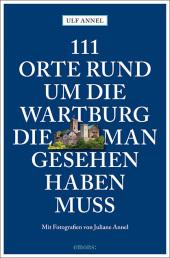 111 Orte rund um die Wartburg, die man gesehen haben muss Cover