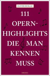 111 Opernhighlights, die man kennen muss Cover