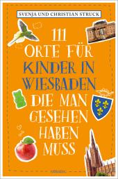 111 Orte für Kinder in Wiesbaden, die man gesehen haben muss