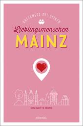Mainz. Unterwegs mit deinen Lieblingsmenschen