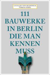 111 Bauwerke in Berlin, die man kennen muss Cover
