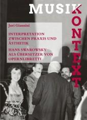 Interpretation zwischen Praxis und Ästhetik. Hans Swarowsky als Übersetzer von Opernlibretti