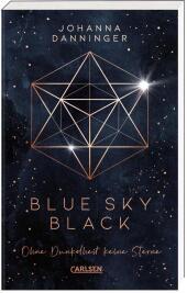 Blue Sky Black. Ohne Dunkelheit keine Sterne Cover