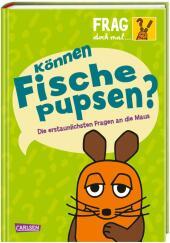 Frag doch mal ... die Maus!: Können Fische pupsen? Cover