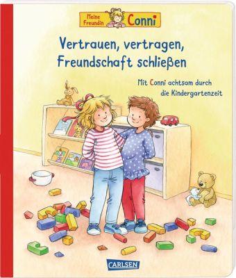 Conni-Bilderbücher: Meine Freundin Conni: Vertrauen, vertragen, Freundschaft schließen. Achtsamkeit lernen für Kindergar