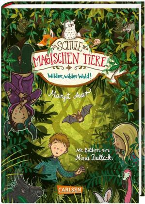 Die Schule der magischen Tiere: Wilder, wilder Wald!