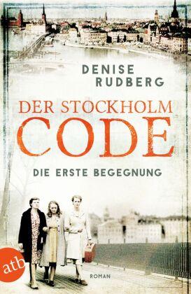 Denise Rudberg: Der Stockholm Code - Die erste Begegnung