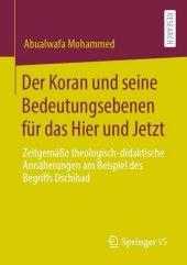 Der Koran und seine Bedeutungsebenen für das Hier und Jetzt