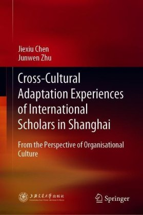 Cross-Cultural Adaptation Experiences of International Scholars in Shanghai