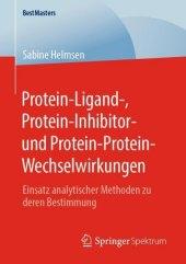 Protein-Ligand-, Protein-Inhibitor- und Protein-Protein-Wechselwirkungen