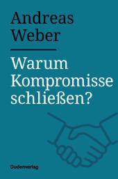Warum Kompromisse schließen?