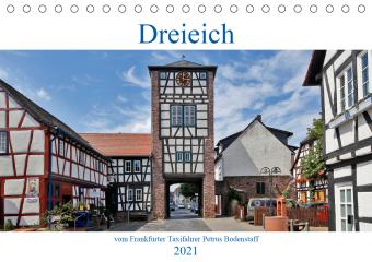 Dreieich vom Frankfurter Taxifahrer Petrus Bodenstaff (Tischkalender 2021 DIN A5 quer)