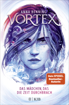 Vortex - Das Mädchen, das die Zeit durchbrach