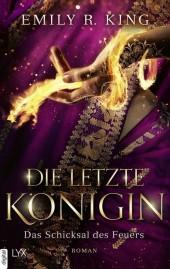 Die letzte Königin - Das Schicksal des Feuers