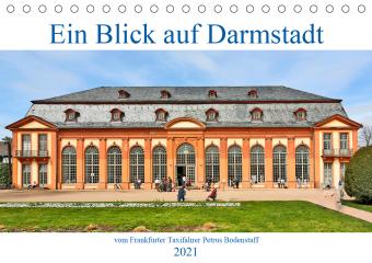 Ein Blick auf Darmstadt vom Frankfurter Taxifahrer Petrus Bodenstaff (Tischkalender 2021 DIN A5 quer)