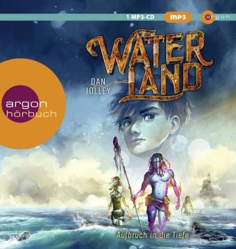 Waterland - Aufbruch in die Tiefe, 1 Audio-CD, MP3