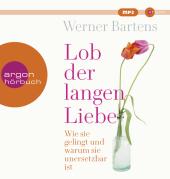 Lob der langen Liebe, 1 Audio-CD, MP3