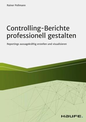 Controlling-Berichte professionell gestalten