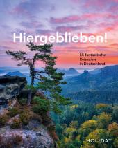 HOLIDAY Reisebuch: Hiergeblieben! - 55 fantastische Reiseziele in Deutschland Cover