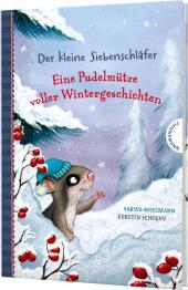 Der kleine Siebenschläfer: Eine Pudelmütze voller Wintergeschichten Cover