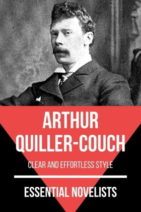 Essential Novelists - Arthur Quiller-Couch