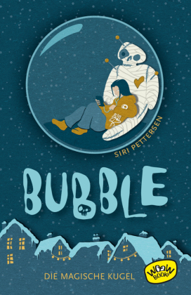 Bubble. Die magische Kugel