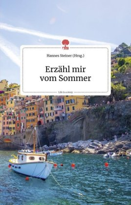 Erzähl mir vom Sommer. Life is a Story - story.one