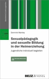 Sexualpädagogik und sexuelle Bildung in der Heimerziehung