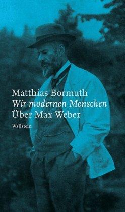 Bormuth, Matthias: Wir modernen Menschen